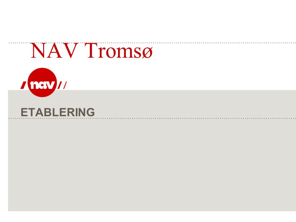 NAV, 19.07.2014Side 2 Etablering – NAVs oppgaver  Informere om regelverket  Dele ut søknader  Veilede i forbindelse med søknader  Veilede i forbindelse med Næringsfaglig vurdering - hvem gjør dette - Innovasjon Norge - kommunalt næringskontor  Ta mot søknaden  Behandle søknaden – Nav Tromsø og Nav forvaltning Troms