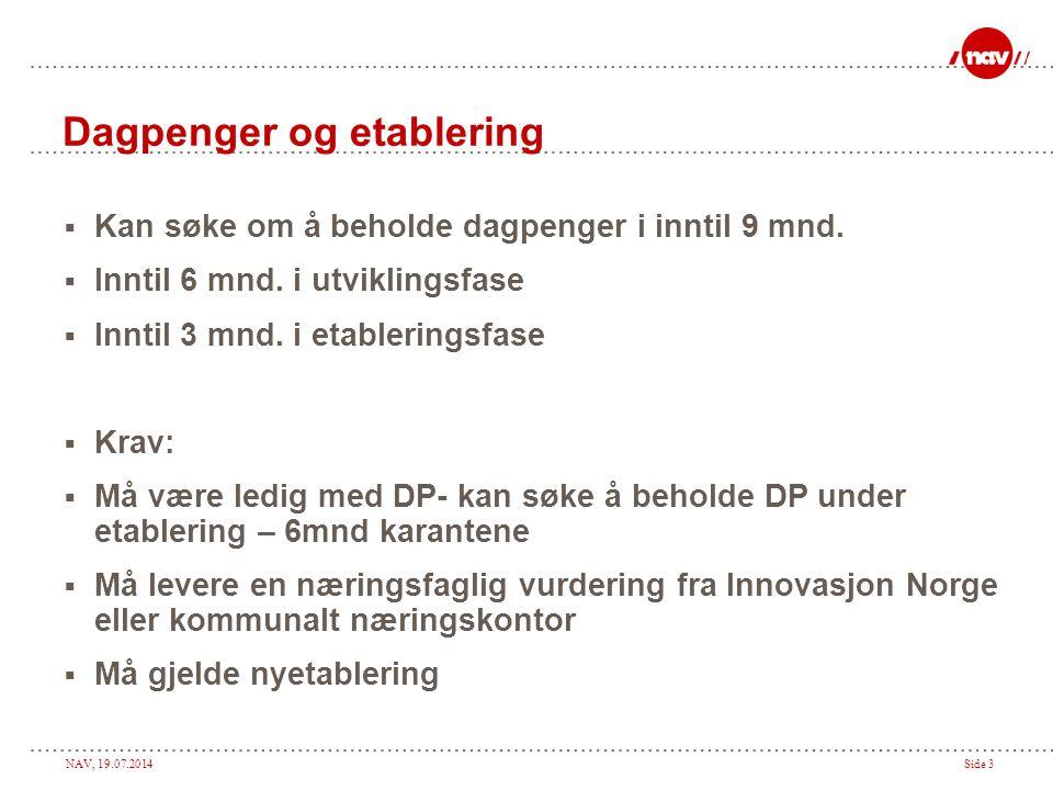 NAV, 19.07.2014Side 3 Dagpenger og etablering  Kan søke om å beholde dagpenger i inntil 9 mnd.