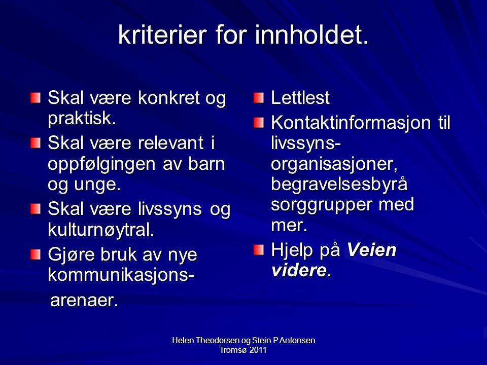 Helen Theodorsen og Stein P Antonsen Tromsø 2011 kriterier for innholdet.