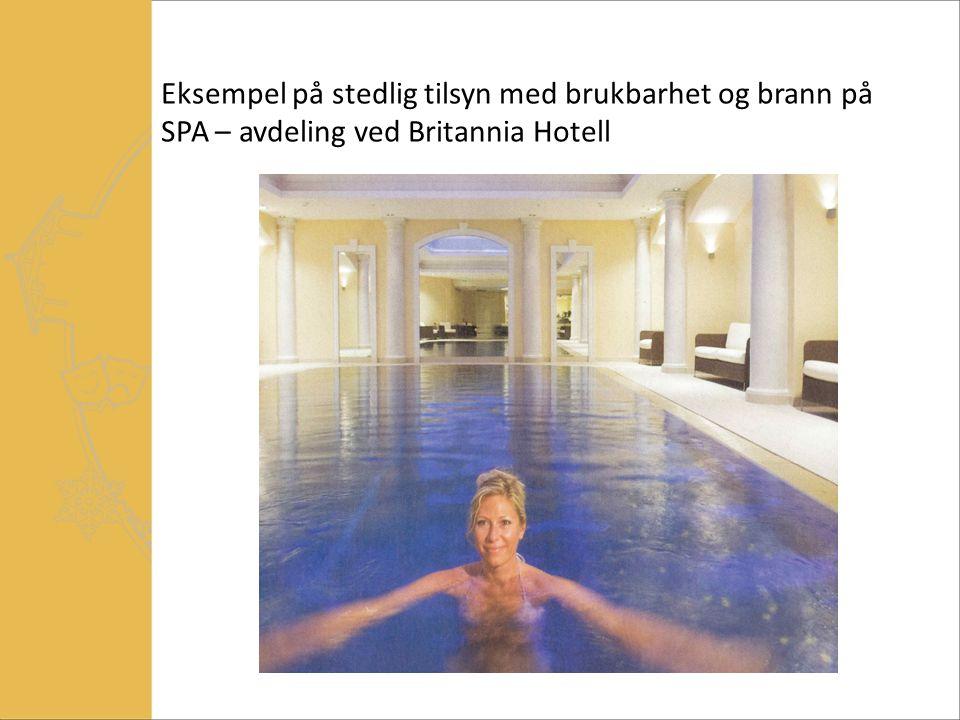 Eksempel på stedlig tilsyn med brukbarhet og brann på SPA – avdeling ved Britannia Hotell