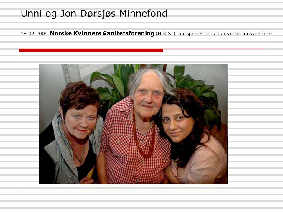 Unni og Jon Dørsjøs Minnefond 18.02.2009 Norske Kvinners Sanitetsforening (N.K.S.), for spesiell innsats overfor innvandrere.