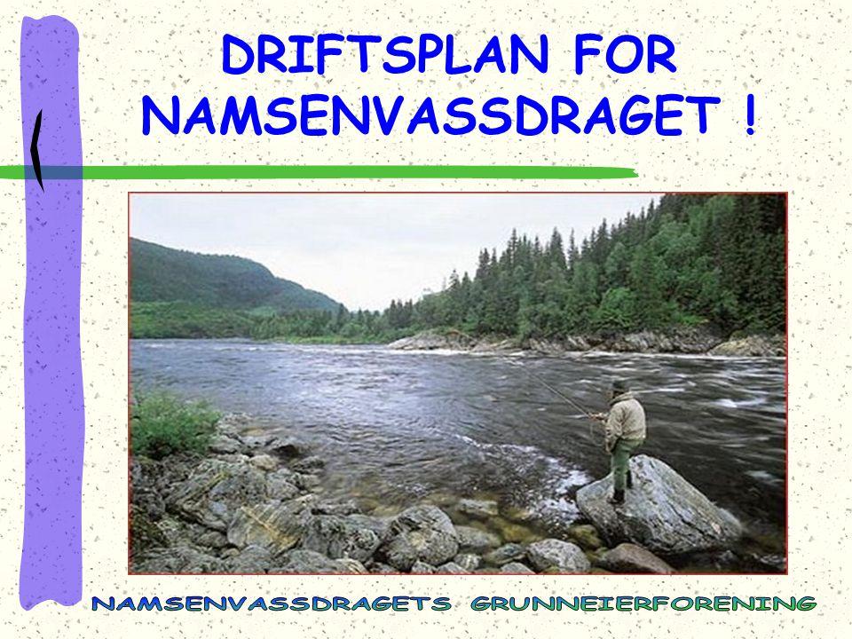 DRIFTSPLAN FOR NAMSENVASSDRAGET !