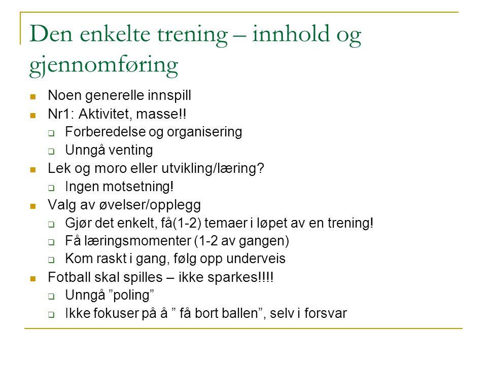 Den enkelte trening – innhold og gjennomføring Noen generelle innspill Nr1: Aktivitet, masse!.