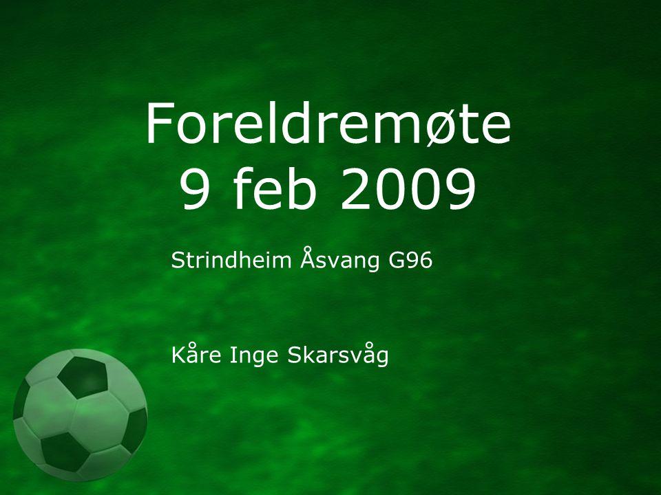 Foreldremøte 9 feb 2009 Strindheim Åsvang G96 Kåre Inge Skarsvåg