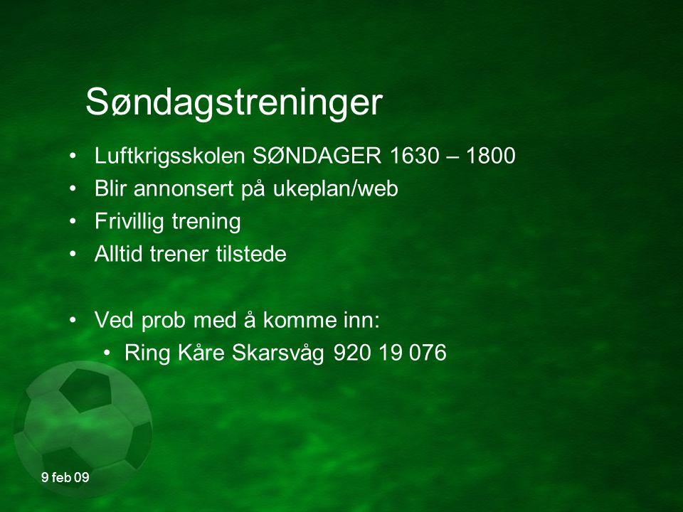 9 feb 09 Hjemmekamper Salg av bakervarer Rullering av ansvar Bortekamper Kjøring til kamper etc.