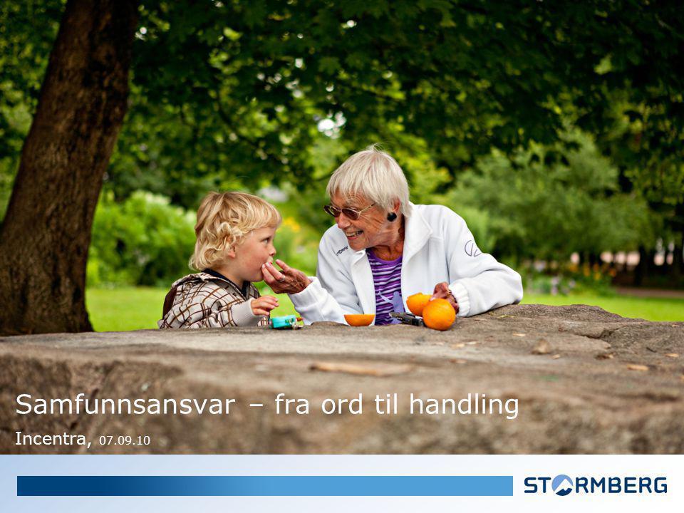 Samfunnsansvar – fra ord til handling Incentra, 07.09.10
