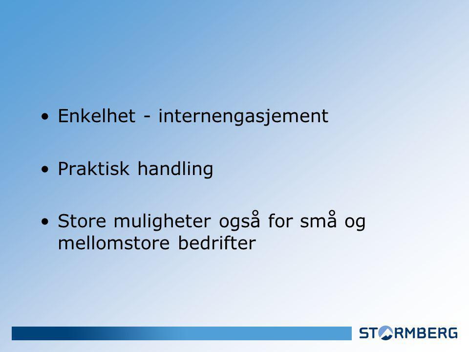 Enkelhet - internengasjement Praktisk handling Store muligheter også for små og mellomstore bedrifter