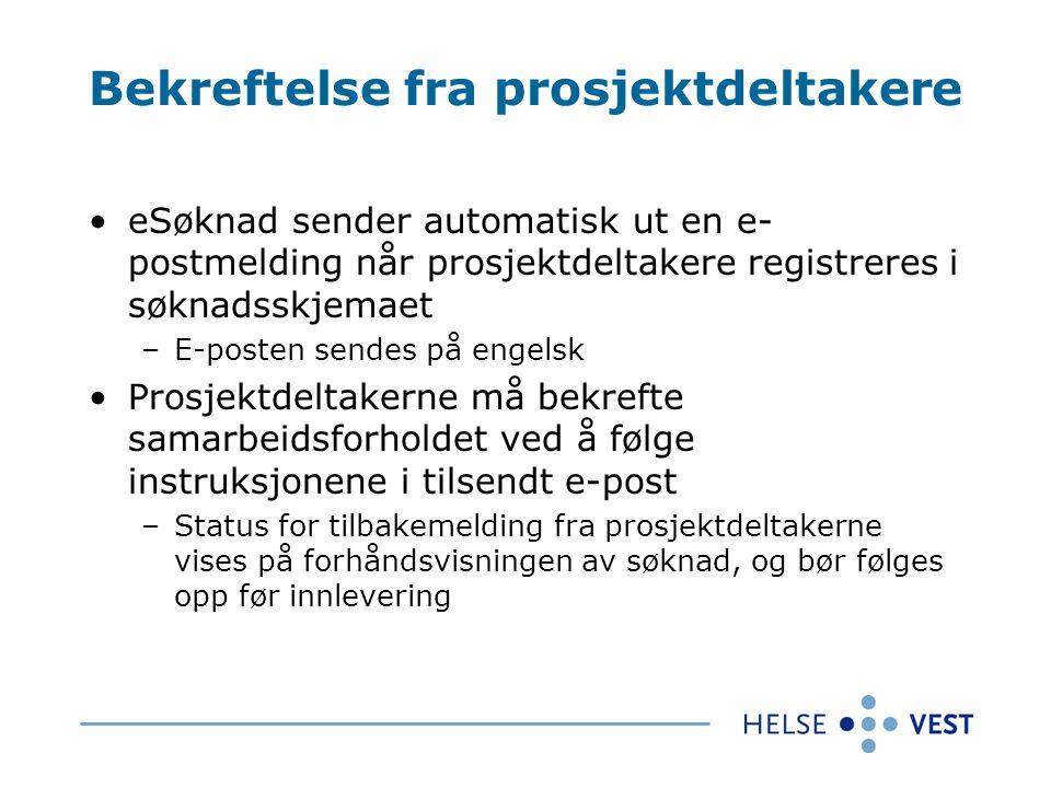 Bekreftelse fra prosjektdeltakere eSøknad sender automatisk ut en e- postmelding når prosjektdeltakere registreres i søknadsskjemaet –E-posten sendes