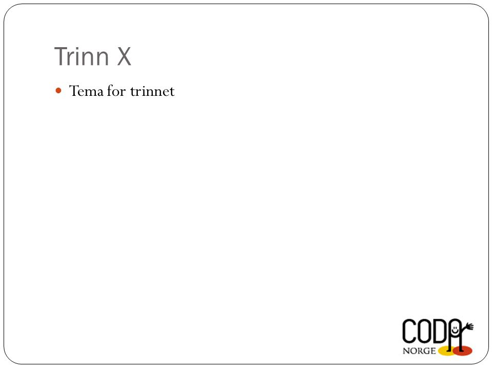 Trinn X Tema for trinnet