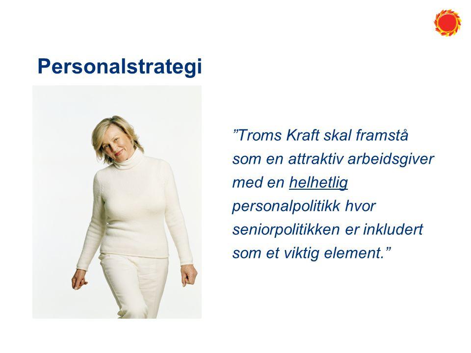 Personalstrategi Troms Kraft skal framstå som en attraktiv arbeidsgiver med en helhetlig personalpolitikk hvor seniorpolitikken er inkludert som et viktig element.