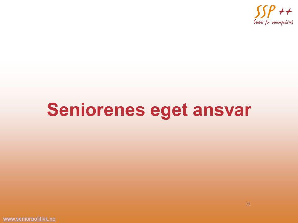 www.seniorpolitikk.no 28 Seniorenes eget ansvar