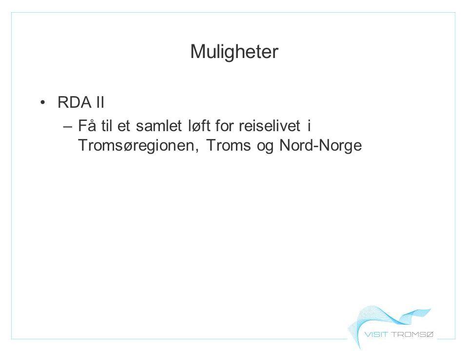 Muligheter RDA II –Få til et samlet løft for reiselivet i Tromsøregionen, Troms og Nord-Norge
