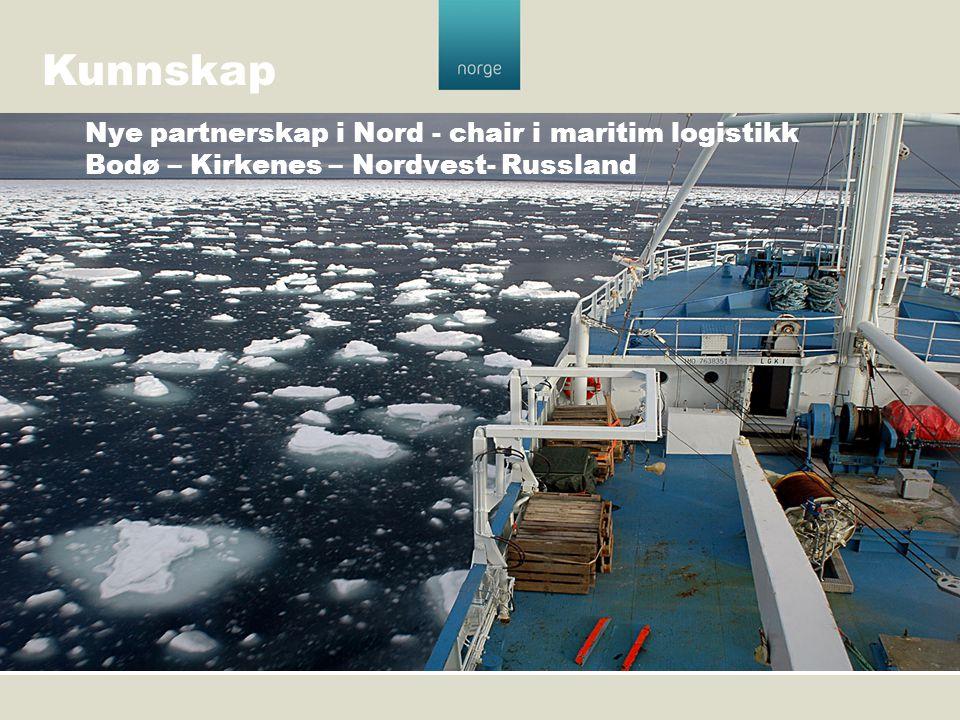 Nye partnerskap i Nord - chair i maritim logistikk Bodø – Kirkenes – Nordvest- Russland