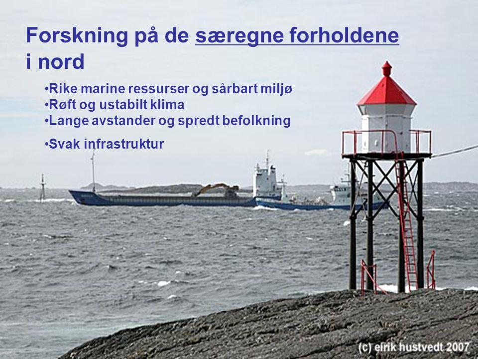 5 Rike marine ressurser og sårbart miljø Røft og ustabilt klima Lange avstander og spredt befolkning Svak infrastruktur Forskning på de særegne forholdene i nord
