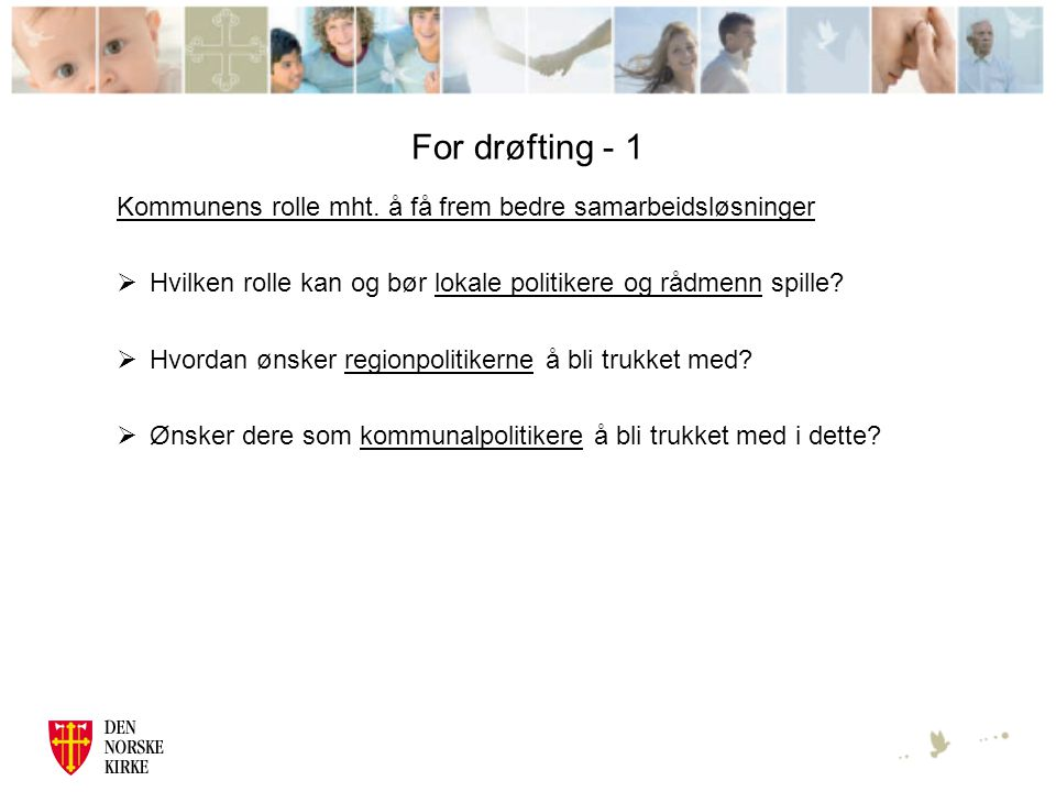 For drøfting - 1 Kommunens rolle mht.