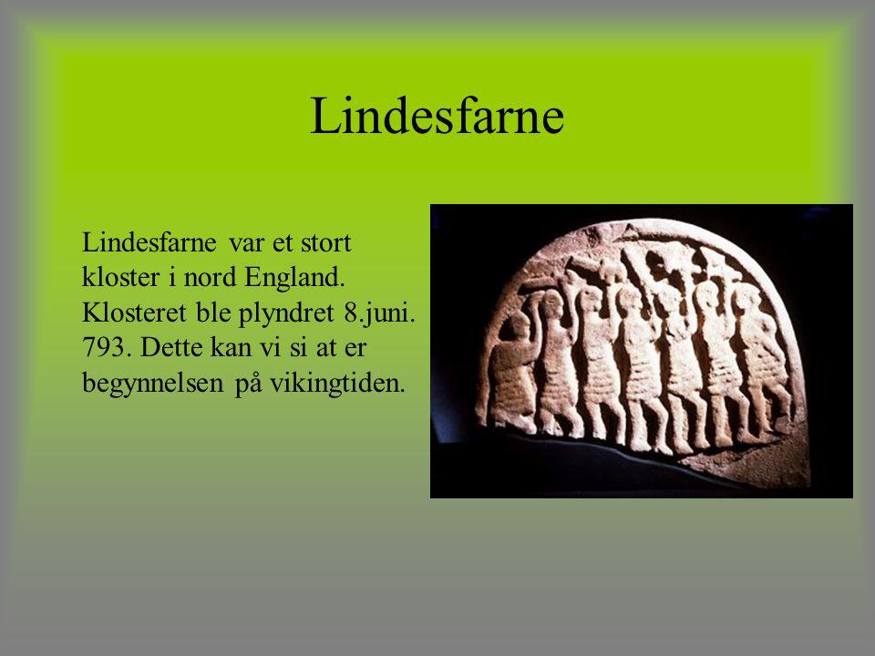 Lindesfarne Lindesfarne var et stort kloster i nord England. Klosteret ble plyndret 8.juni. 793. Dette kan vi si at er begynnelsen på vikingtiden.
