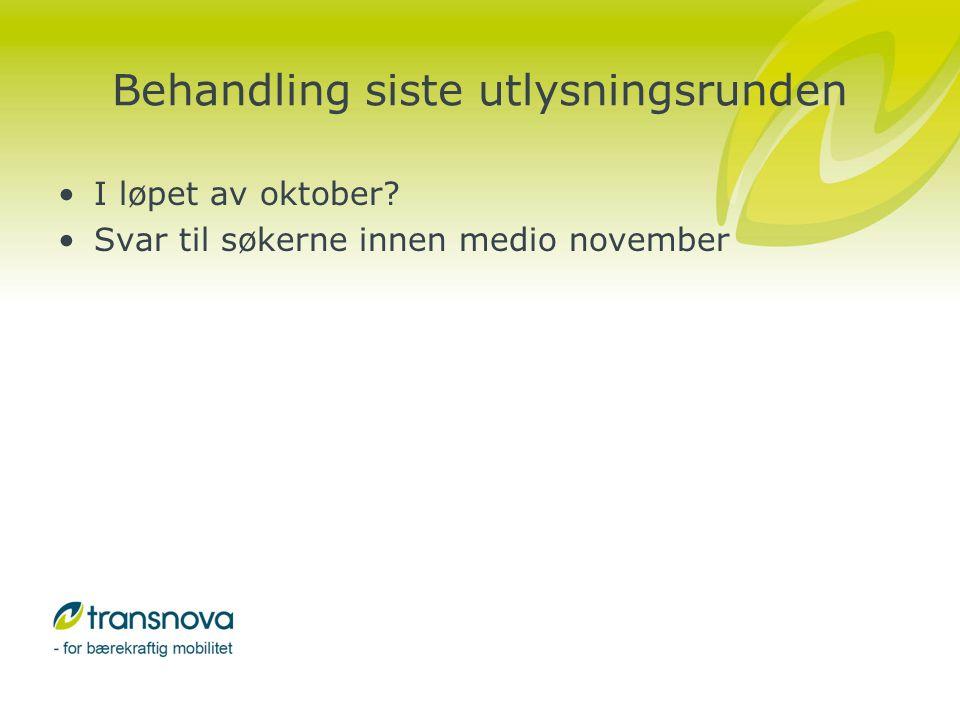 Behandling siste utlysningsrunden I løpet av oktober Svar til søkerne innen medio november