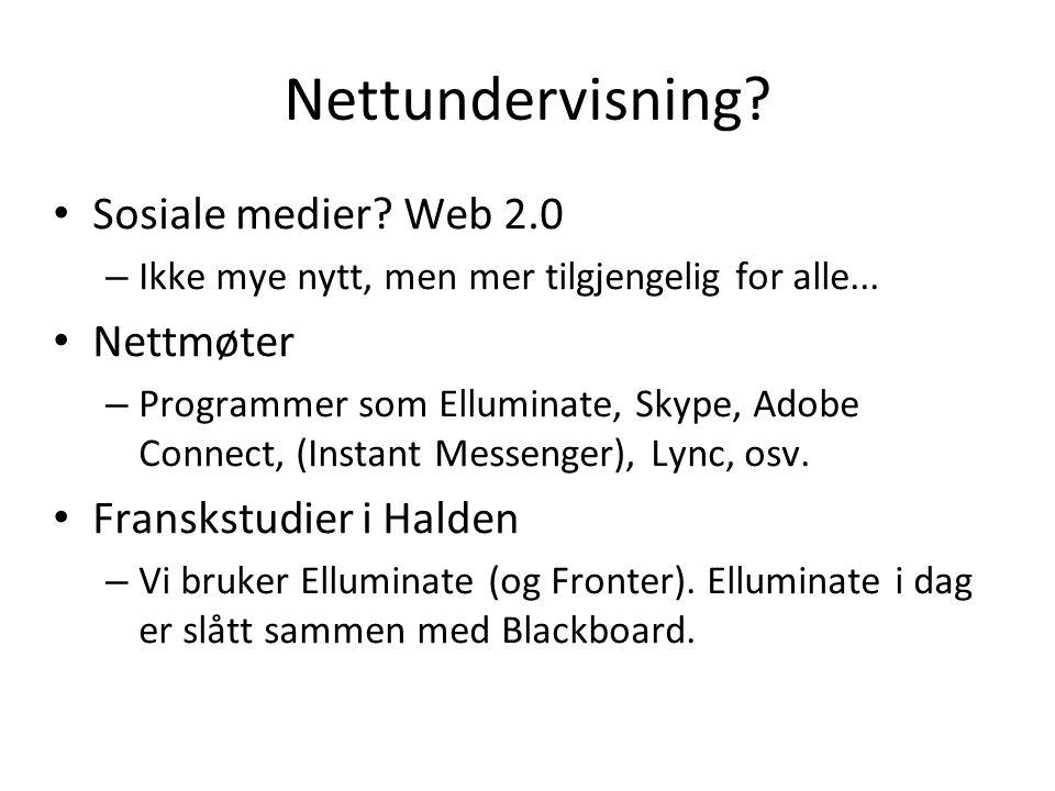 Nettundervisning. Sosiale medier. Web 2.0 – Ikke mye nytt, men mer tilgjengelig for alle...