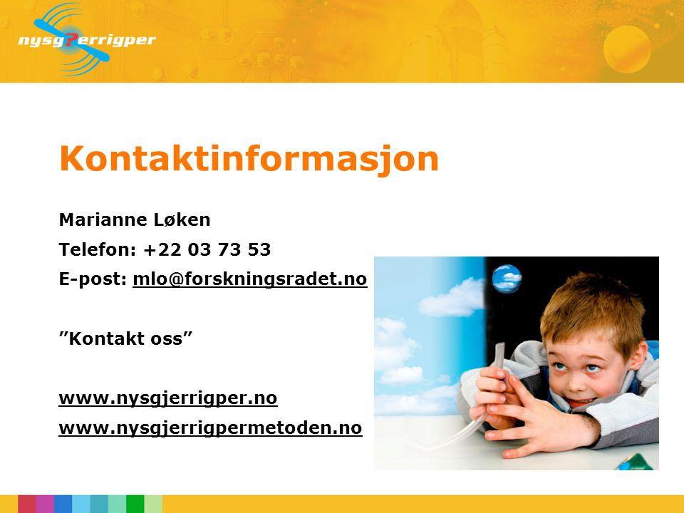 Kontaktinformasjon Marianne Løken Telefon: +22 03 73 53 E-post: mlo@forskningsradet.nomlo@forskningsradet.no Kontakt oss www.nysgjerrigper.no www.nysgjerrigpermetoden.no