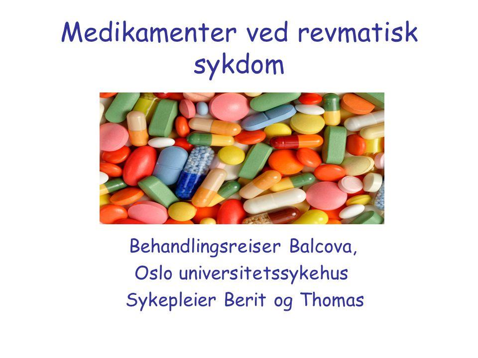 Medikamenter ved revmatisk sykdom Behandlingsreiser Balcova, Oslo universitetssykehus Sykepleier Berit og Thomas