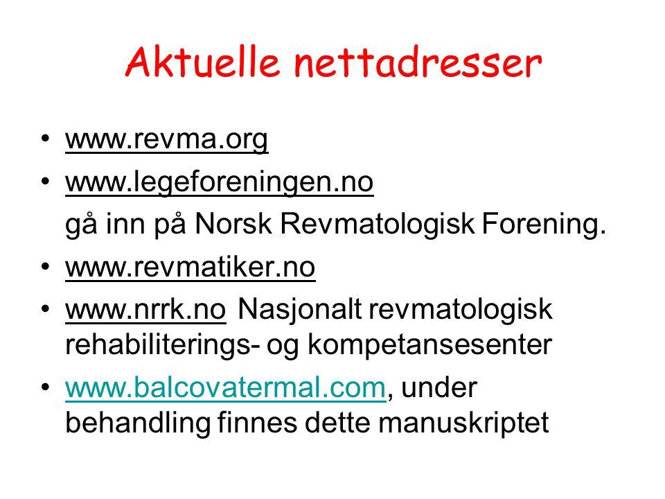 Aktuelle nettadresser www.revma.org www.legeforeningen.no gå inn på Norsk Revmatologisk Forening. www.revmatiker.no www.nrrk.no Nasjonalt revmatologis