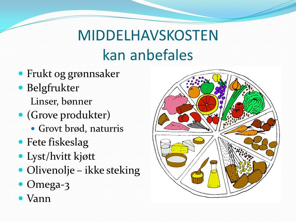 MIDDELHAVSKOSTEN kan anbefales Frukt og grønnsaker Belgfrukter Linser, bønner (Grove produkter) Grovt brød, naturris Fete fiskeslag Lyst/hvitt kjøtt O