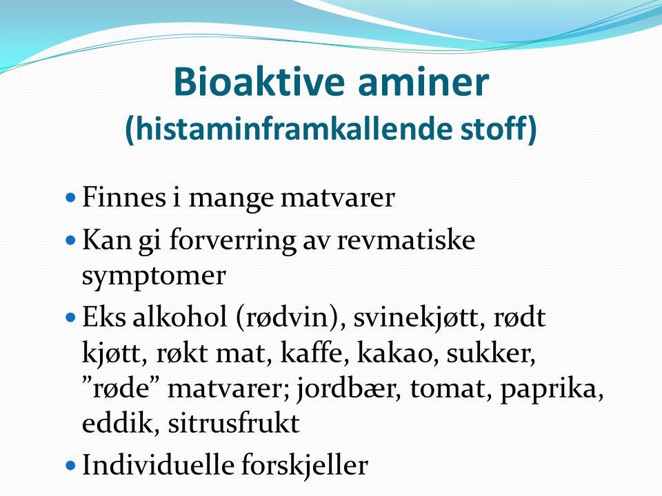 Bioaktive aminer (histaminframkallende stoff) Finnes i mange matvarer Kan gi forverring av revmatiske symptomer Eks alkohol (rødvin), svinekjøtt, rødt