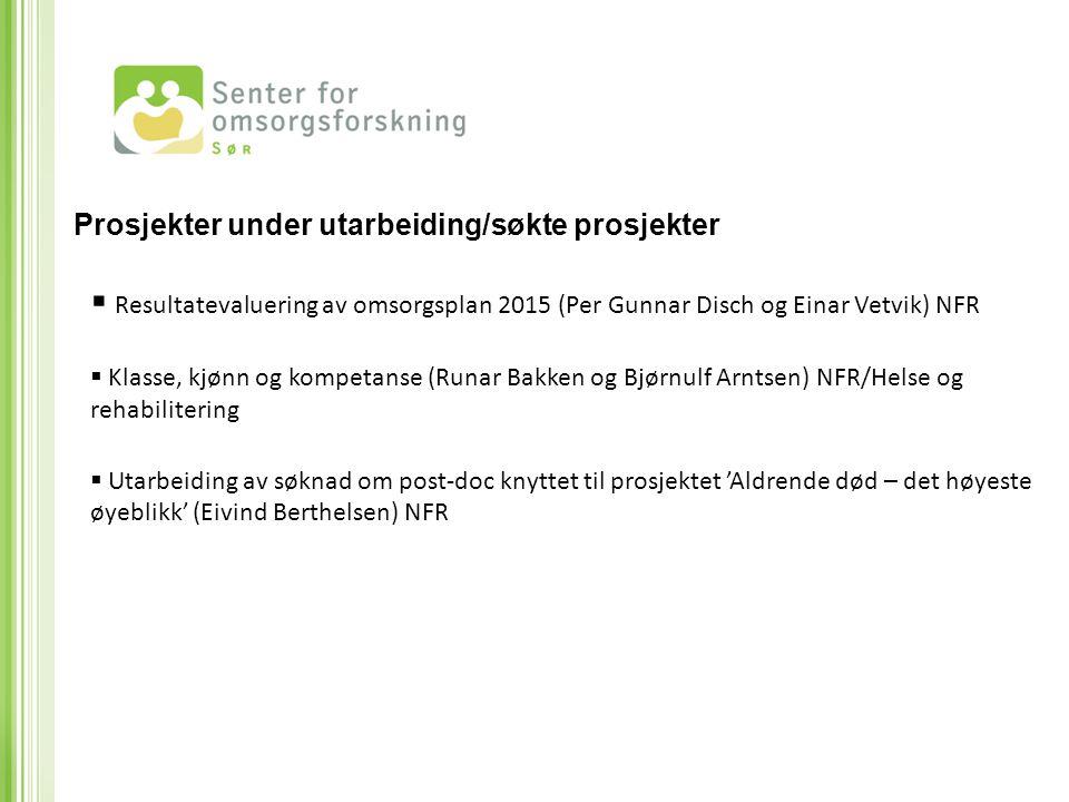  Resultatevaluering av omsorgsplan 2015 (Per Gunnar Disch og Einar Vetvik) NFR  Klasse, kjønn og kompetanse (Runar Bakken og Bjørnulf Arntsen) NFR/H