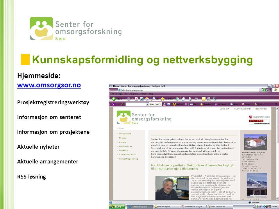 Hjemmeside: www.omsorgsor.no www.omsorgsor.no Prosjektregistreringsverktøy Informasjon om senteret informasjon om prosjektene Aktuelle nyheter Aktuell