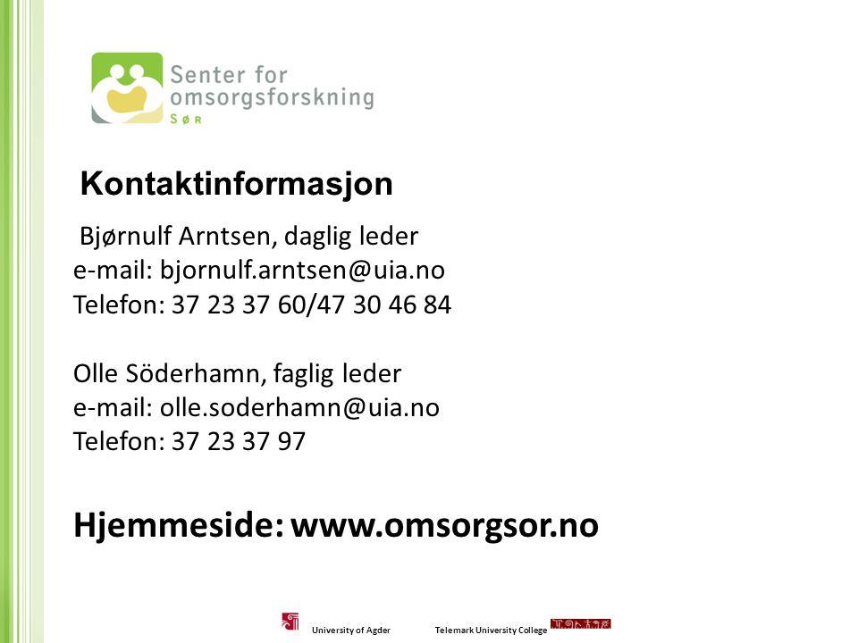 Bjørnulf Arntsen, daglig leder e-mail: bjornulf.arntsen@uia.no Telefon: 37 23 37 60/47 30 46 84 Olle Söderhamn, faglig leder e-mail: olle.soderhamn@ui