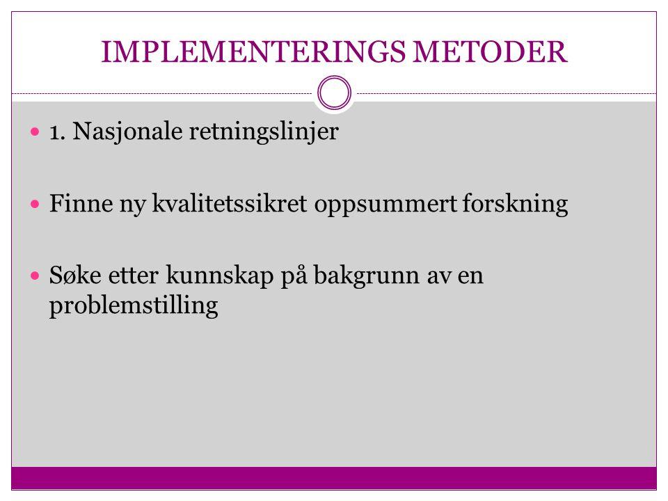 IMPLEMENTERINGS METODER 1.