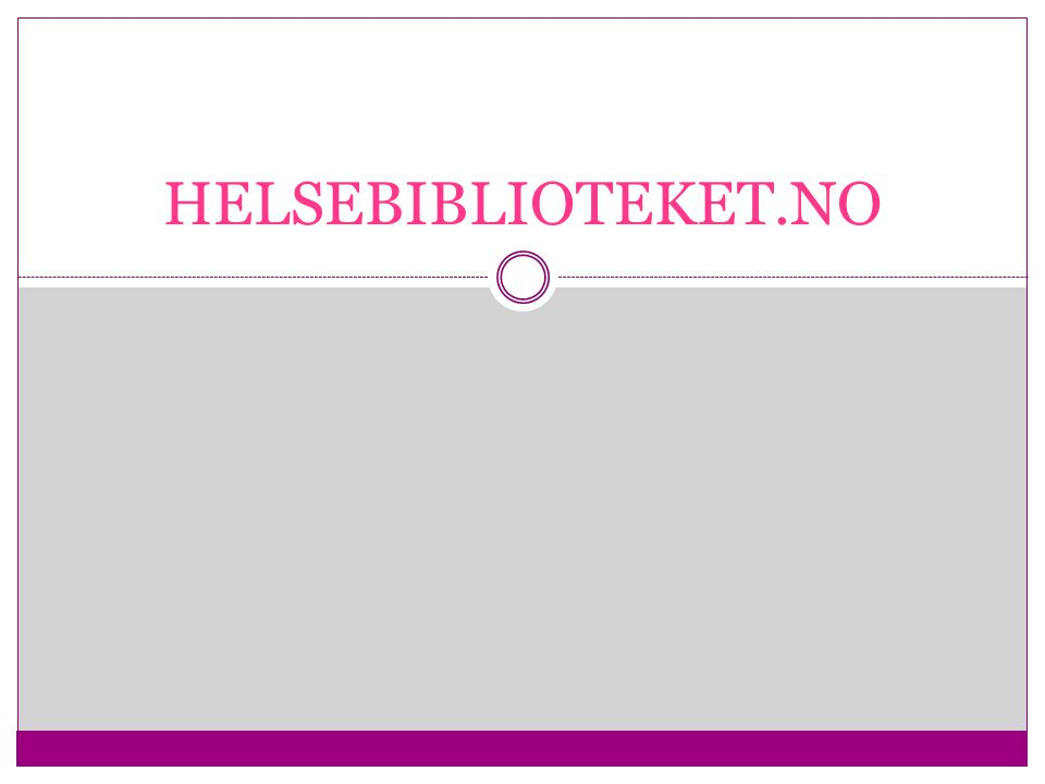 HELSEBIBLIOTEKET.NO