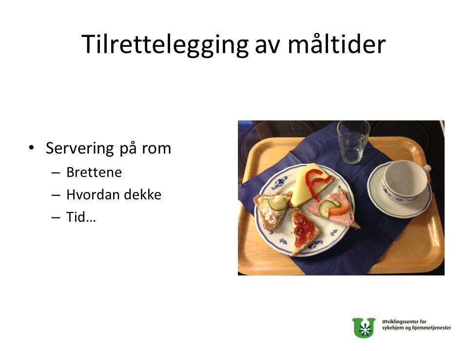 Tilrettelegging av måltider Servering på rom – Brettene – Hvordan dekke – Tid…