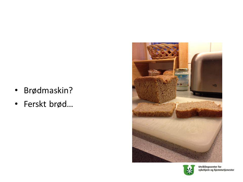 Brødmaskin? Ferskt brød…