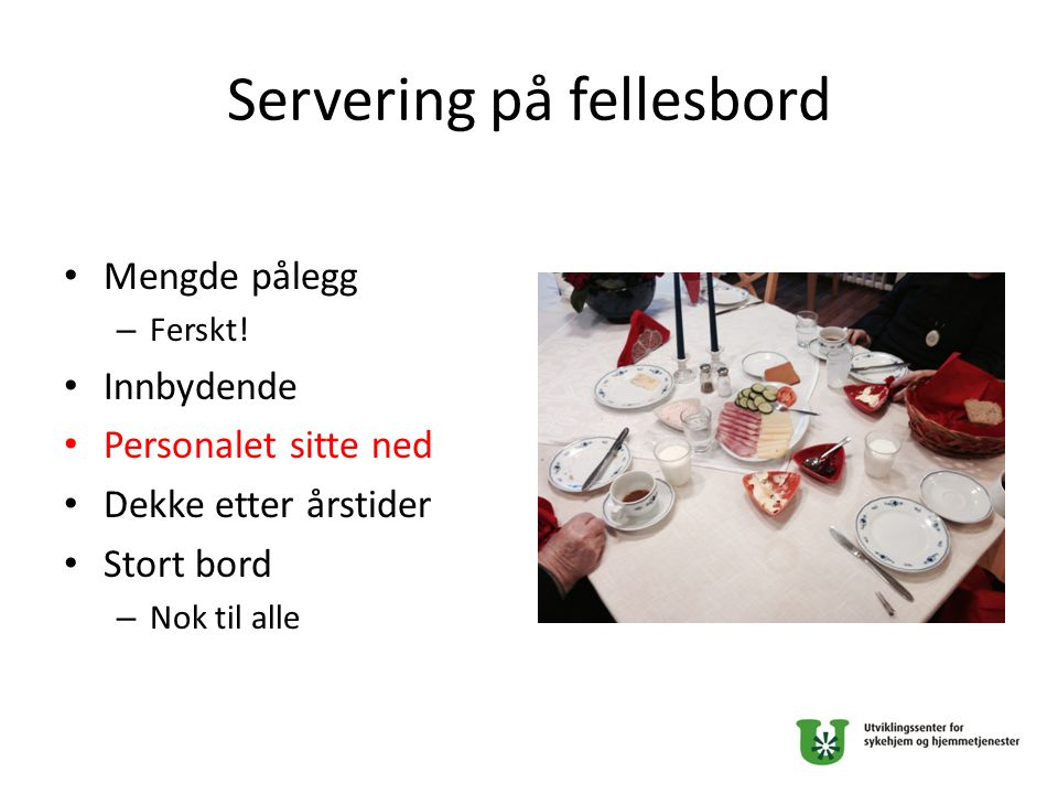 Servering på fellesbord Mengde pålegg – Ferskt.