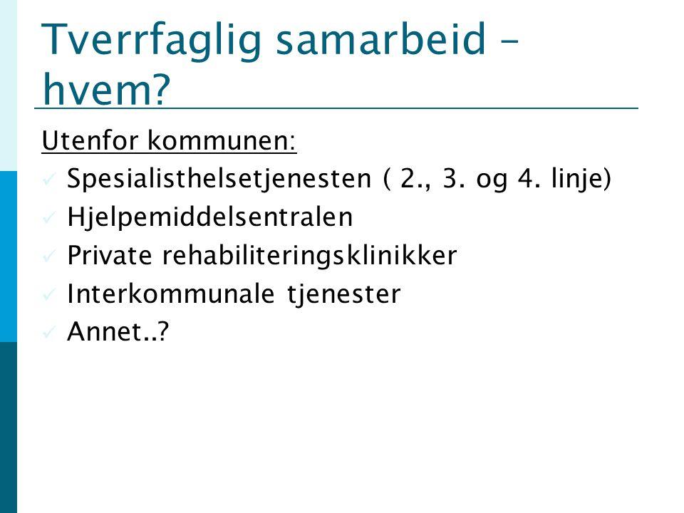 Tverrfaglig samarbeid – hvem. Utenfor kommunen: Spesialisthelsetjenesten ( 2., 3.
