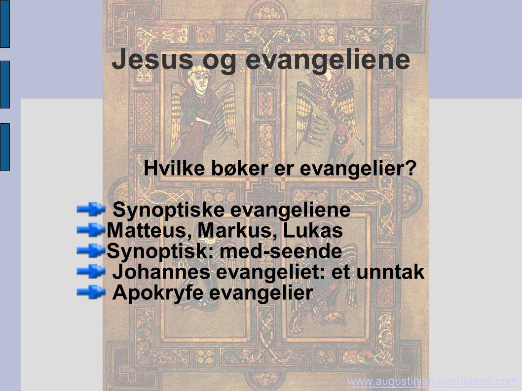 Jesus og evangeliene Hvilke bøker er evangelier? Synoptiske evangeliene Matteus, Markus, Lukas Synoptisk: med-seende Johannes evangeliet: et unntak Ap
