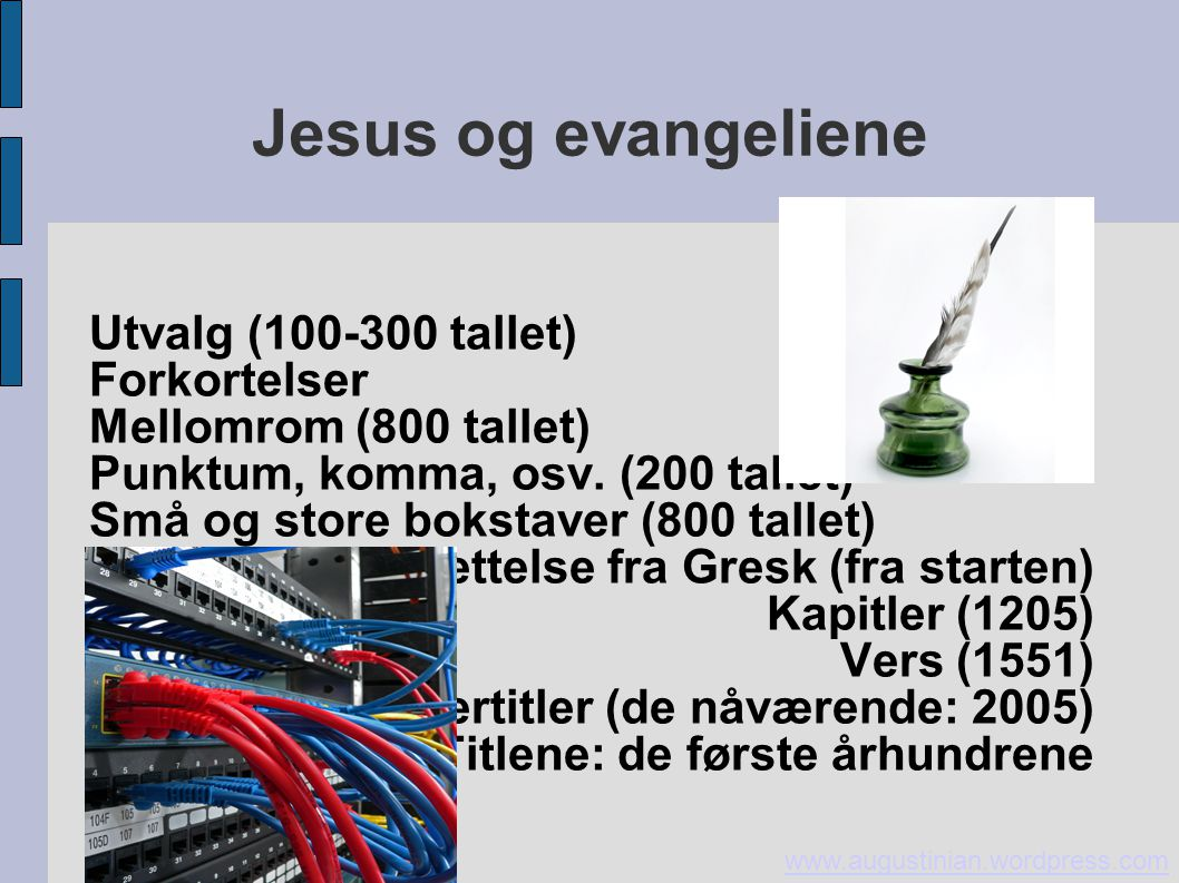 Jesus og evangeliene www.augustinian.wordpress.com Markus 1.1-7 Codex Washingtoniansis, 400-tallet.