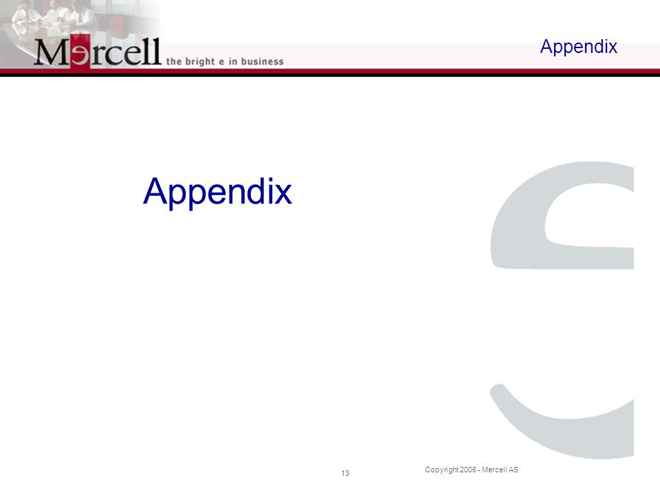 Copyright 2006 - Mercell AS 13 Appendix