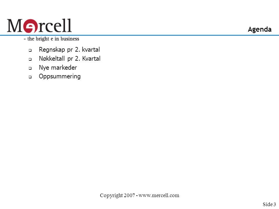 Copyright 2007 - www.mercell.com Agenda  Regnskap pr 2.