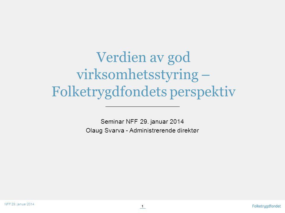 Verdien av god virksomhetsstyring – Folketrygdfondets perspektiv Seminar NFF 29.