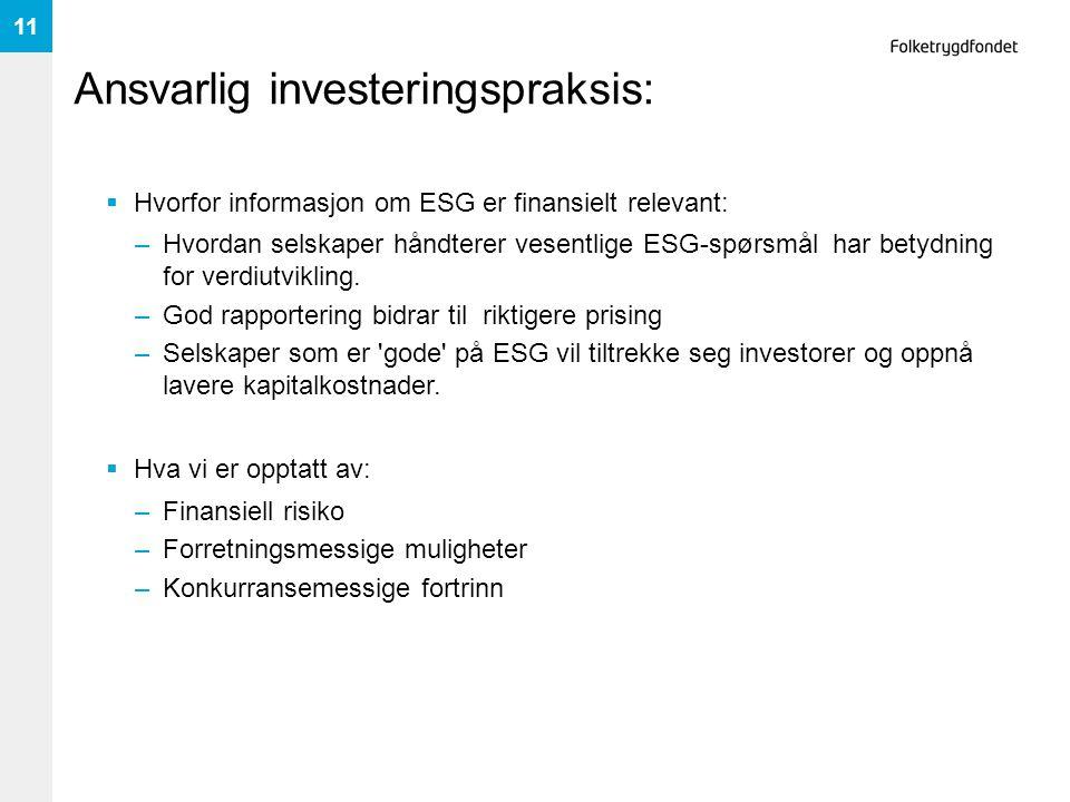 Ansvarlig investeringspraksis:  Hvorfor informasjon om ESG er finansielt relevant: –Hvordan selskaper håndterer vesentlige ESG-spørsmål har betydning
