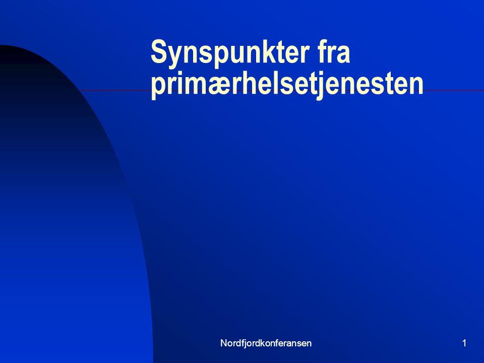 Nordfjordkonferansen11 Utfordringer Konkurranse – redusere pasienlekkasje Øke produktivitet Redusere transportkostnader