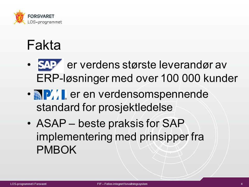 4 LOS-programmet LOS-programmet i ForsvaretFIF – Felles integrert forvaltningssystem Fakta er verdens største leverandør av ERP-løsninger med over 100 000 kunder er en verdensomspennende standard for prosjektledelse ASAP – beste praksis for SAP implementering med prinsipper fra PMBOK