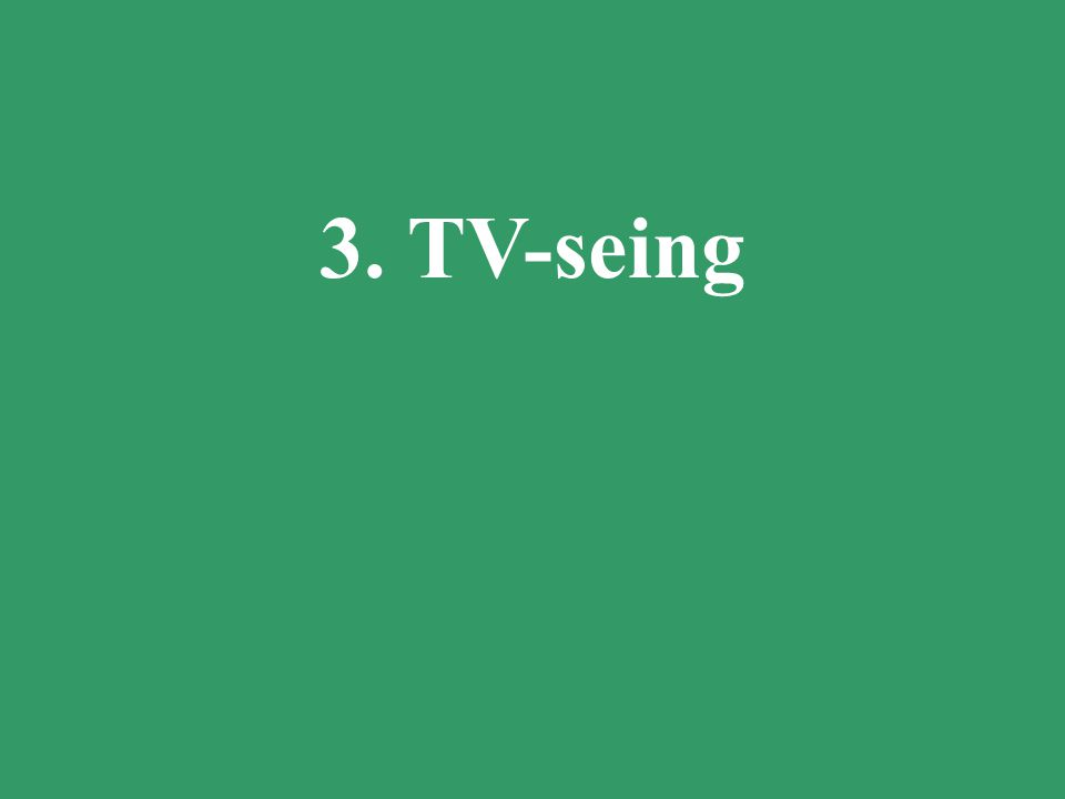15 3. TV-seing