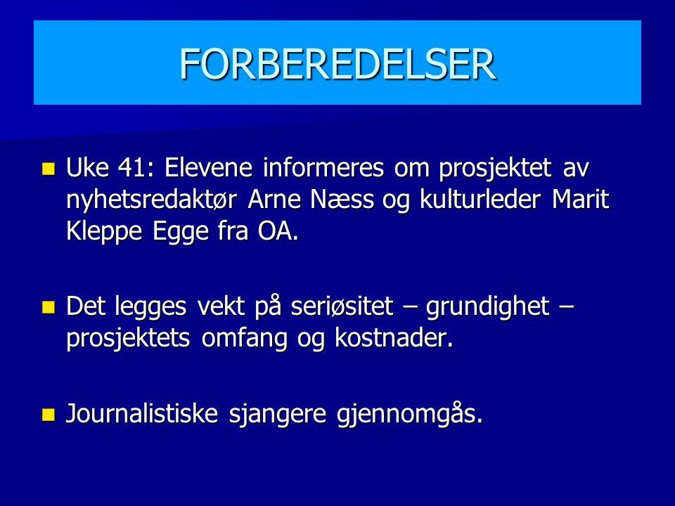 FORBEREDELSER Uke 41: Elevene informeres om prosjektet av nyhetsredaktør Arne Næss og kulturleder Marit Kleppe Egge fra OA.