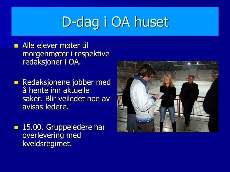 D-dag i OA huset Alle elever møter til morgenmøter i respektive redaksjoner i OA.