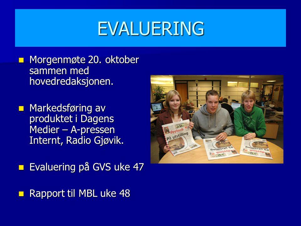 EVALUERING Morgenmøte 20. oktober sammen med hovedredaksjonen.