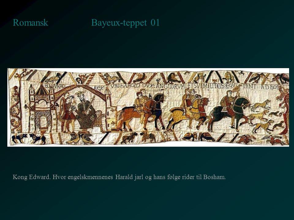 Bayeux-teppet 01 Romansk Kong Edward. Hvor engelskmennenes Harald jarl og hans følge rider til Bosham.