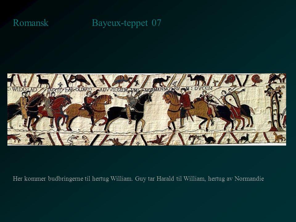 Bayeux-teppet 07 Romansk Her kommer budbringerne til hertug William. Guy tar Harald til William, hertug av Normandie